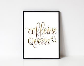 Caffeine Queen Digital Art Print Download, Kitchen Art Prints Quotes, Inspirational Wall Art Prints, Wall Art Quote, Wall Art Printable Art