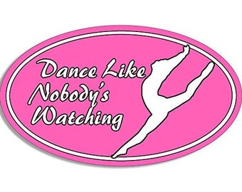 Oval Dance Like Nobody'S Watching Sticker (Dancing Dancer)