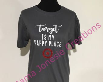 Target Is My Happy Place T-Shirt