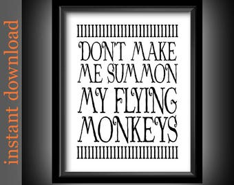 Printable Halloween, Flying Monkeys Print, Oz quote printable, Halloween wall art, black and white, typography art, funny quote, dorm poster