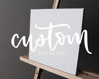 Custom Canvases 12x12