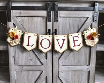 Rustic Floral Love Banner-Customizable by color