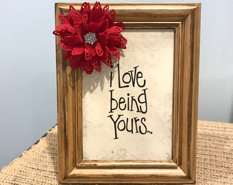 Valentines day decor. I love being yours sign. Mini wood framed valentines sign. Valentine framed wall art. Hanging Valentine mini sign.