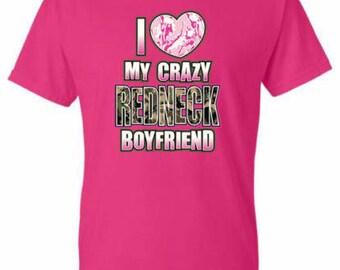 I Love My Crazy Redneck Boyfriend TShirt White Black S-3XL