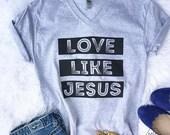 Love Like Jesus // UNISEX // Next Level Athletic Heather // Christian // Graphic Tee // V NECK