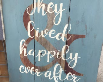 And they lived happily ever after sign, marriage, happy together, newlyweds, anniversary, wedding gift, happily ever after.