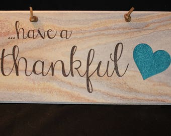 Have a Thankful Heart Sign