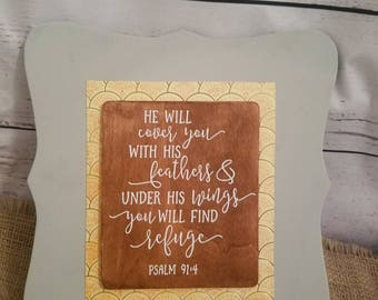 He will cover you with his feathers and under his wins you will find refuge