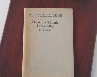 Little Blue Book #1003, How to Think Logically by Leo Markun, Vintage Mini Book, Haldeman-Julius Co. Series