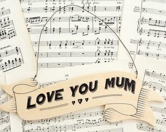 Love You Mum Hanging Sign