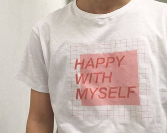 Happy with myself - t-shirt