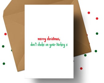 PASSIVE AGGRESSIVE CHRISTMAS, Anti Christmas Card, Scrooge Card, Sarcastic Xmas, Turkey Christmas Card, Don't Choke, Funny Crimbo, Lol Xmas
