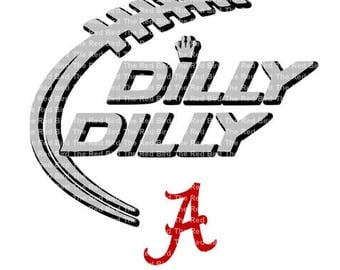 Dilly Dilly Alabama Football funny printable Digital download cut file  SVG, DXF, PNG, EpS, PdF