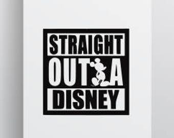 Straight Outta Disney; Disney SVG; Shirt Decal; SVG; Silhouette; Cameo; Cricut; Mickey Mouse; Disney Vacation