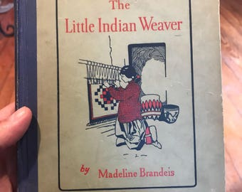 1928 The Little Indian Weaver by Madeline Brandeis . Rare indian childrens book . Vintage little indian weaver book