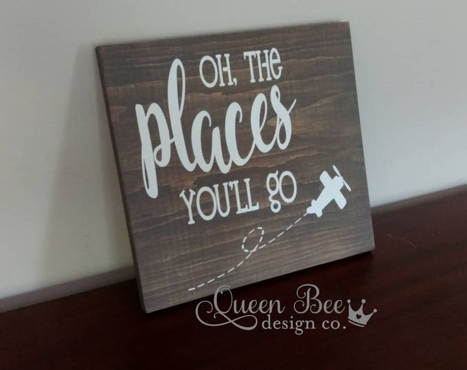 Oh The Places Youll Go Wood SignHome DecorNursery Decor