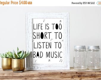 SALE Life Is To Short To Listen To Bad Music Printable Poster Print Music Quote Teen Art Dorm Decor Teen Girl Boy Room Music Lover Printable
