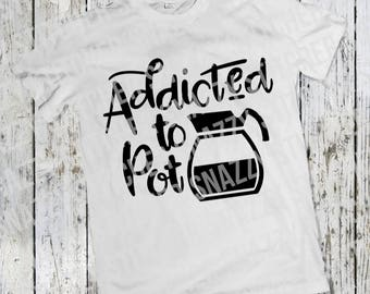 Addicted to Pot. SVG. Cut file. Coffee