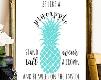 Pineapple printable, pineapple quote, be like a pineapple, summer printable, summer wall decor, wall decor, pineapple wall decor, pineapple