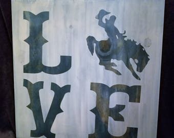 """LOVE and a bronc rider, 24"""" x 24"""" wood sign"""