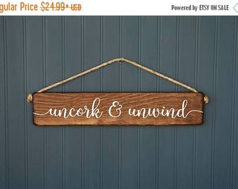 Housewarming Gift - Best Friend Gift - Gift for Wine Lover - Rustic Wine Sign - Wife Gift - Girlfriend Gift - Wood Sign - Uncork and Unwind