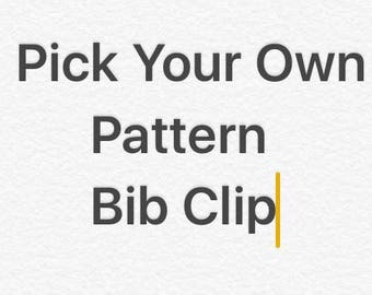 Pick Your Pattern Bib Clip