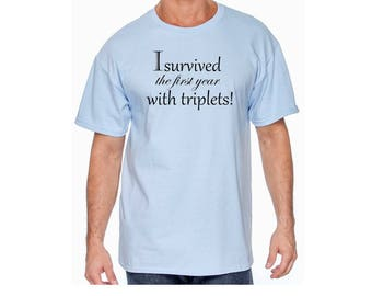 I Survived the Year with Triplets (front) #TwinDad (back) Customize for the Year you are Celebrating! Awesome Tee! Choose Color-see pics!