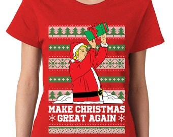 Makes Christmas Great Again Xmas Donald Trump President Ugly Sweater Holiday Gift Idea Present Womens T-Shirt OSF-0051