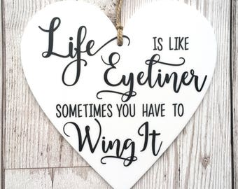 Inspirational Quote Plaque ~ Life Is Like Eyeliner ~ Motivational Quote Sign ~ Quote Wall Art ~ Quote Decor ~ Gifts For Her ~ Friends Gift