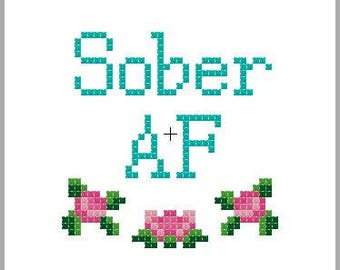 pdf file Sober AF 4 inch counted cross stitch pattern easy pattern beginner cross stitch counted cross stitch anti drinking dry supportive