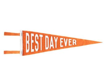 Best Day Ever Pennant - Orange