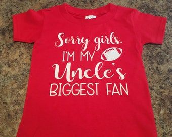 Sorry girls, I'm the biggest fan tshirt. Biggest fan tshirt.