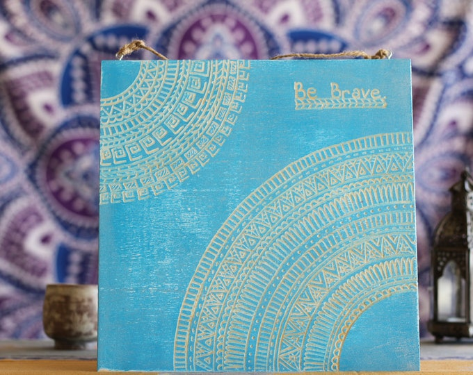 """12x12 Hand Carved Wood Mandala Wall Hanging - """"Be Brave"""""""
