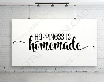 Happiness is homemade Typography SVG Vector Clipart File Download -Vinyl Saying, Instant Download svg ai pdf, DIY Signs, Printable Quotes