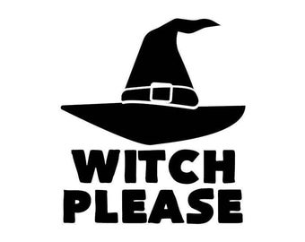 Witch Please vinyl decal  for cars walls yeti tumblers cups laptops windows