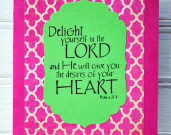 One Only Delight Yourself in the Lord Scripture Card - Handmade/Homemade Scripture Bible Verse Card