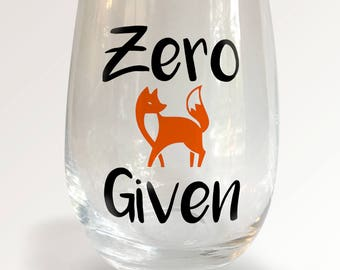 Zero Fox Given Stemless Wineglass