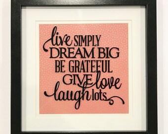Live Simply, Dream Big, Be Grateful, Give Laugh, Laugh Lots Frame