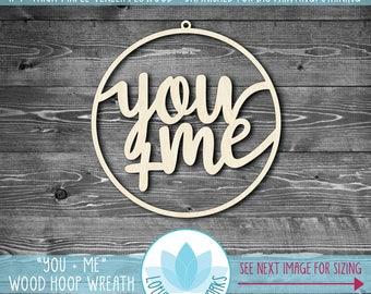 You + Me Hoop Wreath, Laser Cut Wooden Hoop Wreath, Wedding Wreath, You And Me Wood Hoop Wreath, You + Me Home Decor, Wedding Decor