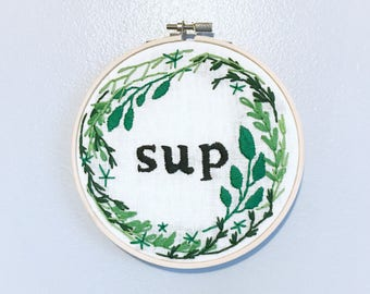 Sup Embroidery | READY TO SHIP | Floral Embroidery Hoop | Embroidery Hoop Art | Embroidery Wall Art | Sassy Hoop Series | Funny Wall Hanging