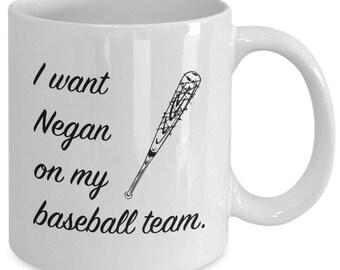 I Want NEGAN On My BASEBALL TEAM. - Negan & Lucille Mug - The Walking Dead Fan Gift - 11 oz white coffee tea cup