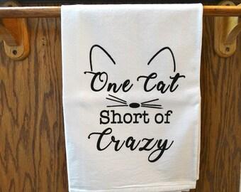"Kitchen towel:""One cat short of crazy"" durable generous 30x30"" screen rinted kitchen tea towel"