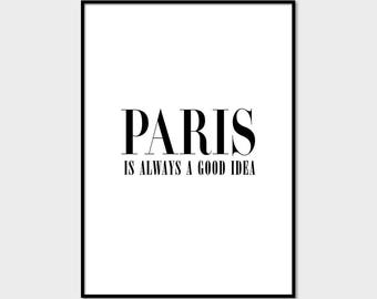 Printable Art,  Paris Is Always A Good Idea, Inspirational Quote, Black and White, Love Art, Love Print #041