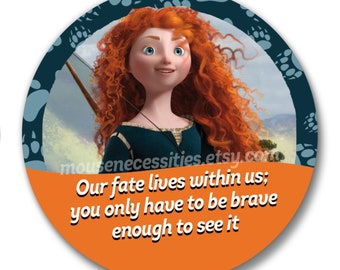 """Brave """"Our Fate Lives Within Us"""" Merida Inspired Disney Parks Celebrations 3"""" Pinback Button"""