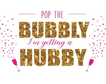 Pop the Bubbly I'm getting a Hubby\\Sparkle\\Digital File