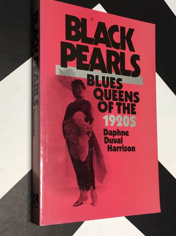 Black Pearls: Blues Queens of the 1920's by Daphne Duval Harrison (Softcover)