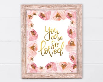 You Are So Loved Flower Print | Gift for Best Friend | Gift for Her | Floral Nursery Decor | Floral Gold Blush Peony Nursery