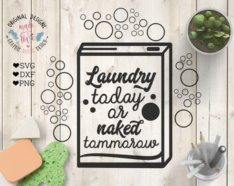Laundry svg, Laundry Cut File, Laundry today or naked Tomorrow svg, Home svg, Washing svg, Laundry quotes svg, Laundry dxf, Laundry png