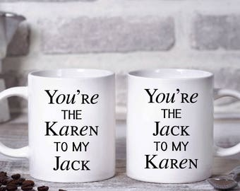 You're The Karen To My Jack Coffee Mug, Karen and Jack, Jack and Karen, Will and Grace, Friendship Coffee Mugs