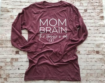 Mom Brain The Struggle Is Real funny mom shirt, Gift for mom, Baby Shower Gift, Mom Christmas Gift, mom life is the best,